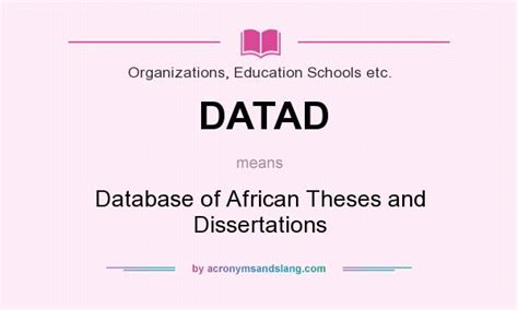 theses and dissertations database south africa what does datad definition of datad datad stands