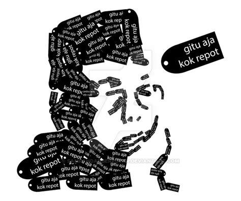 Gitu Aja Kok Repot by Gitu Aja Kok Repot By Sahdanberputar On Deviantart