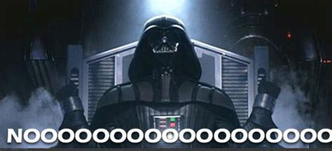 Star Wars No Meme - image 16593 darth vader s noooooooooooo know your