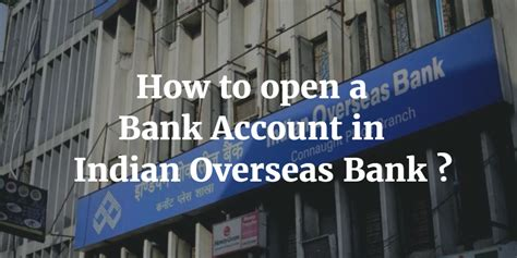 How To Open A Bank Account In Iob Step By Step Procedure