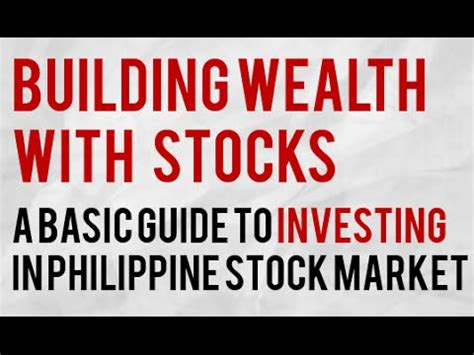 stocks the beginner s guide to building wealth books building wealth in philippine stock market how to invest