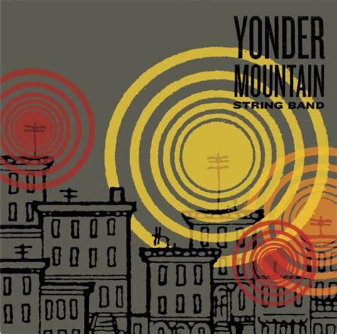 yonder mountain string band lyrics lyricspond