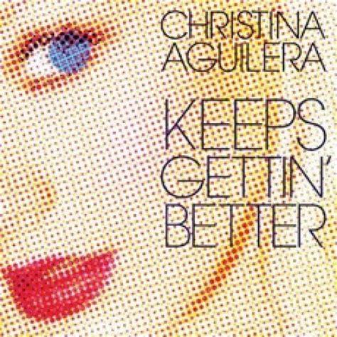Aguilera Just Keeps Gettin Better by Keeps Gettin Better Single Aguilera Mp3 Buy