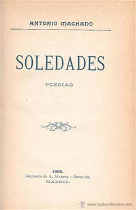 soledades galerias otros poemas 8437604117 antonio machado quot soledades galer 237 as y otros poemas quot 1907 antonio machado