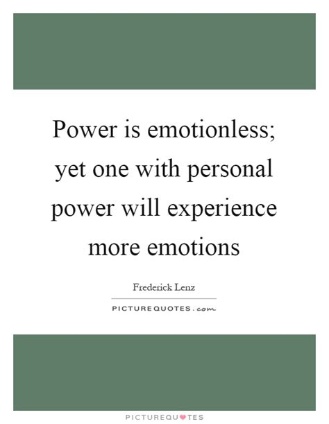 emotionless quotes power is emotionless yet one with personal power will