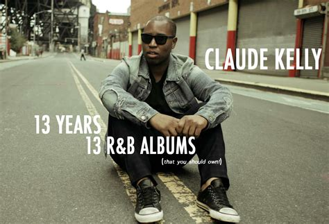 7 Rb Albums You Should Own by Claude 13 Years 13 R B Albums That You Should Own