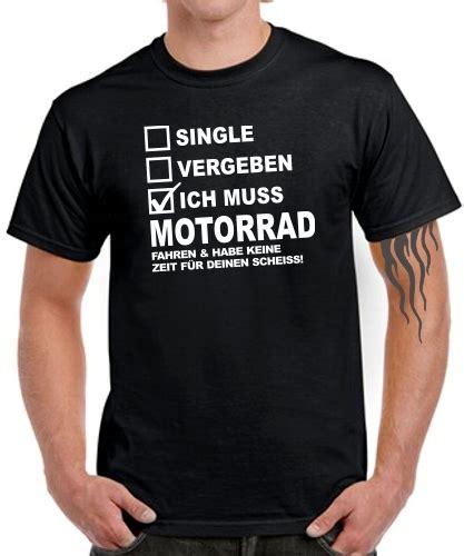 Motorrad Fahren Spruch by Biker T Shirt Single Vergeben Muss Motorrad Fahren