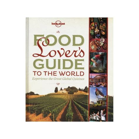 libro an art lovers guide food lover s guide to the world experience the great global cuisines lonely planet 183 libros