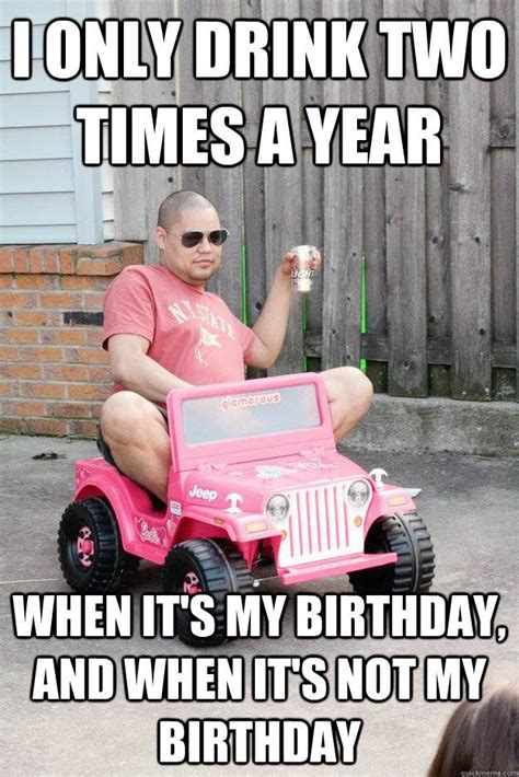 Happy Birthday Drunk Meme - 11 best birthday memes images on pinterest