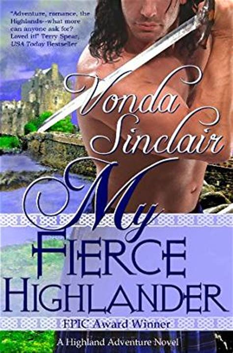 to the highlander books my fierce highlander highland adventure book 1 kindle