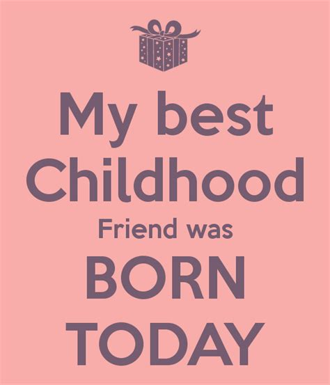 Childhood Birthday Quotes Best Friends Quotes About Childhood Quotesgram