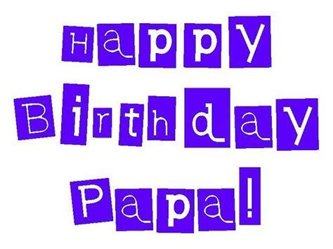 Birthday Papa happy birthday papa nieces nephew happy birthday and chang e 3