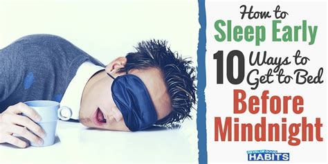 how to get to bed earlier sleep before midnight 10 ways to get to sleep early
