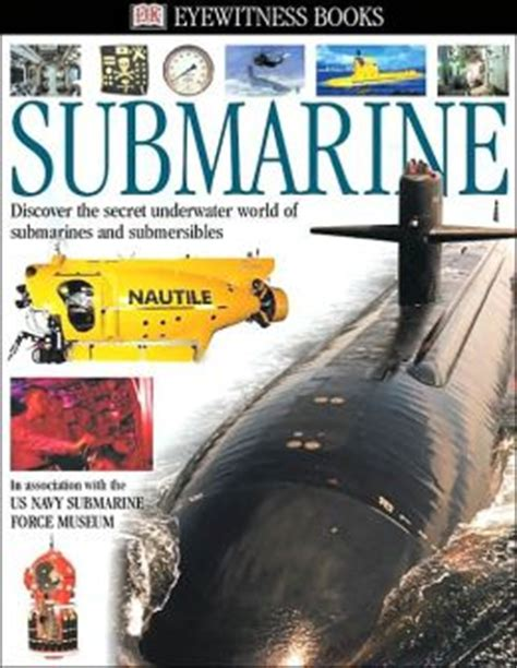 sub marine books submarine dk eyewitness books series by neil mallard