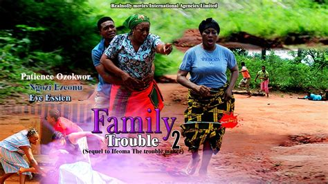 cus on fire nigeria nollywood movie family trouble 2 2014 nigeria nollywood movie youtube
