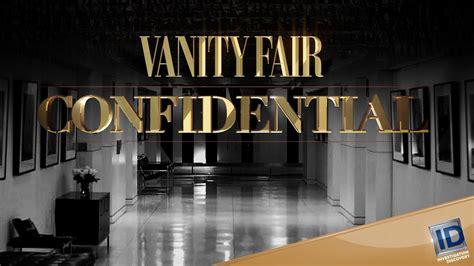 Vanity Fair Renewal by Vanity Fair Confidential Renewed For Season 3 By Id Renew Cancel Tv