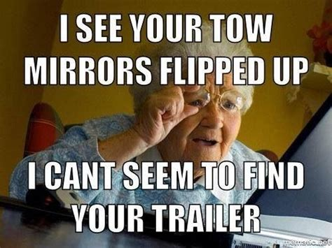 Dodge Tow Mirrors Meme - i see your tow mirrors flipped up somethin bout a