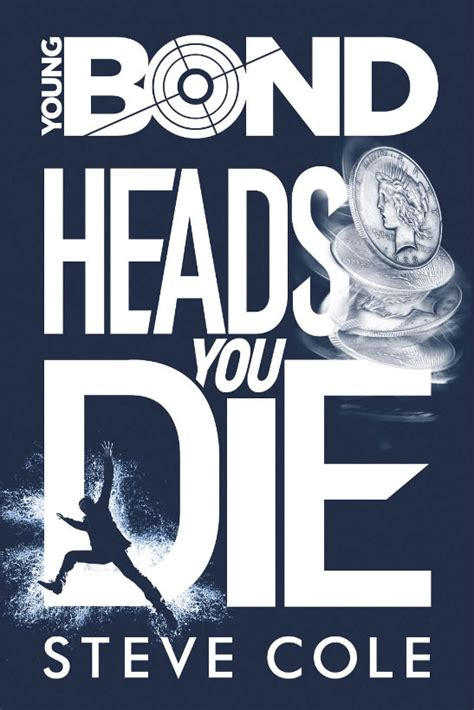 young bond heads you 0857535072 heads you die a new young bond novel hardback
