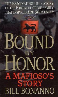 Bound By Honor A Mafioso S Story By Bill Bonanno Nook