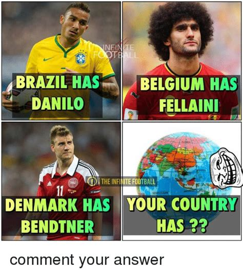 Belgium Meme - nfinite brazil has belgium has danilo fellaini of the infi