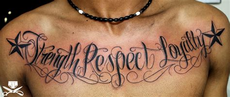strength loyalty respect chest lettering tattoo