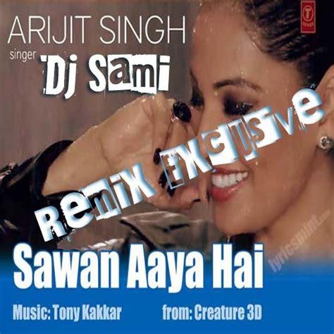 sawan aaya hai mp3 dj remix download it sawan aaya hai 03 20