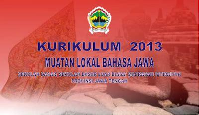 Ngleluri Piwulang Basa Jawa Sdmi Kls 6 contoh kurikulum mulok bahasa jawa sd mi kurikulum 2013 filenya