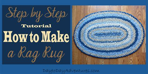 rag rugs 15 step by step projects a rag rug part 4 day to day adventures