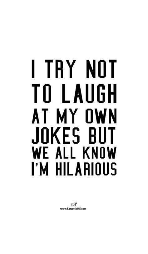 laugh quotes i try not to laugh unisex t shirt hilarious quotes