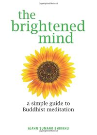 the happy mind a simple guide to living a happier starting today books the brightened mind a simple guide to buddhist meditation