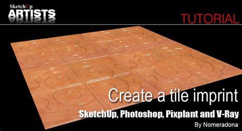 vray sketchup tiles tutorial create a tile imprint sketchup photoshop pixplant v