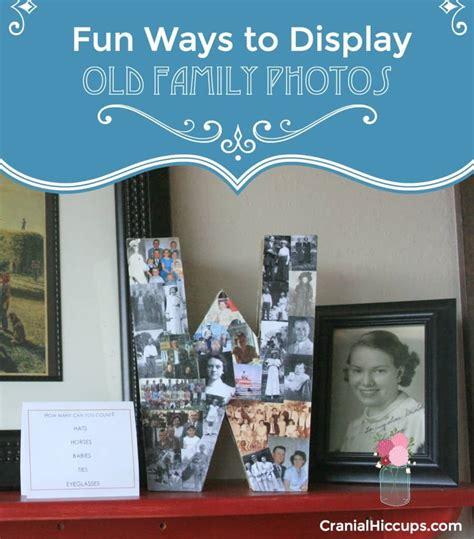 ways to display family photos ways to display family photos cranial hiccups