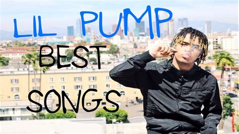lil pump new music lil pump best songs youtube