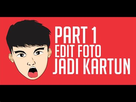 cara edit foto jadi kartun 3d cara edit foto jadi kartun part 1 youtube