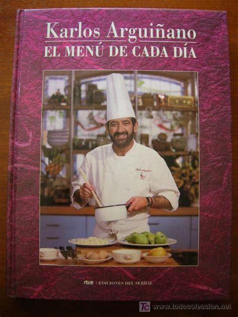 libro cocina libro cocina el men 250 de cada d 237 a karlos argu comprar