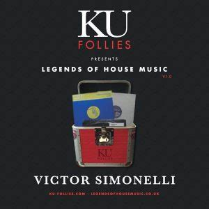 Victor Simonelli Ku Follies Presents Legends Of House Music Vol 1 Unkwn Rec