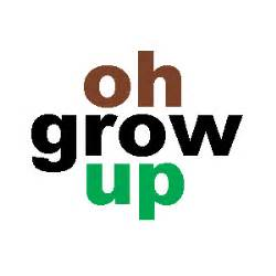 Grow Up The Thing About Growing Up Gets Better