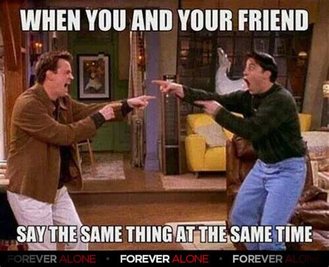 friends memes besties forever alone forever alone