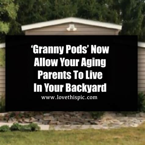 granny pods allow elderly family members to live in a high granny pods now allow your aging parents to live in your