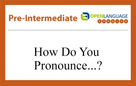 how do you pronounce pre intermediate course 1 183 learn