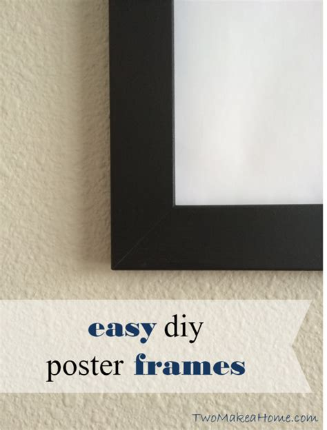 diy poster frame easy diy poster frames two make a home