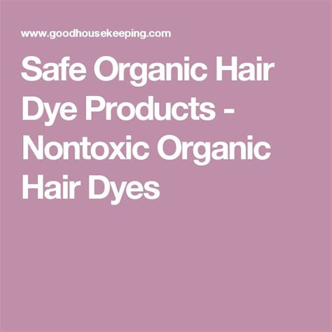 best and safest hair color products 1000 ideas about safe hair dye on pinterest safe hair