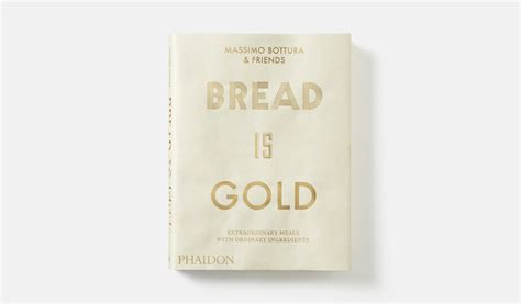 bread is gold bread is gold food cookery phaidon store