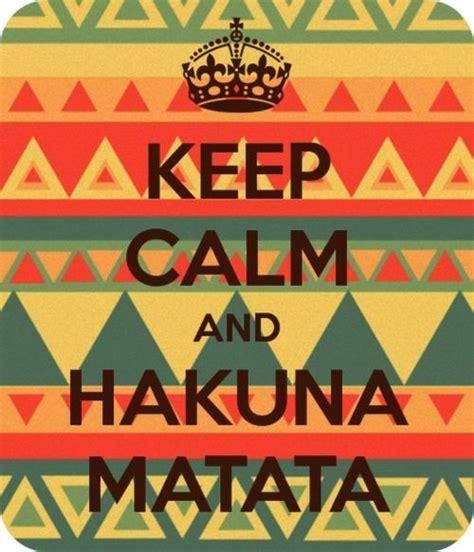imagenes de keep calm and hakuna matata disney funny hakuna matata infinity king lion nice symbol