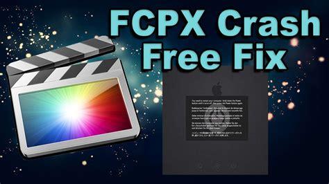 final cut pro keeps crashing final cut prox crash free fix youtube