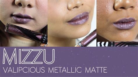 mizzu valipcious metallic matte mizzu valipcious metallic matte lipstick metallic di