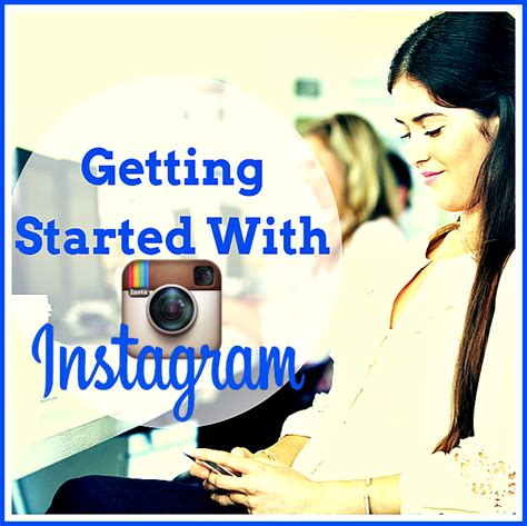the tutorial blog instagram instagram tutorial getting started with the most engaged