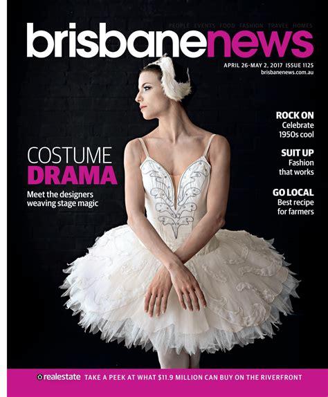 D95 Costume brisbane news magazine april 26 may 2 2017 issue 1125 by brisbane news issuu