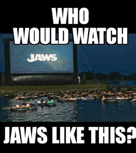 Jaws Meme - watch jaws movie funny meme funny memes