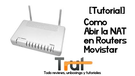 tutorial on nat tutorial abrir nat router movistar youtube